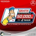 MULAI AGUSTUS 2018, BELI SEMUA MODEL HONDA GRATIS JASA SERVIS SAMPAI 50.000 KM ATAU 4 TAHUN